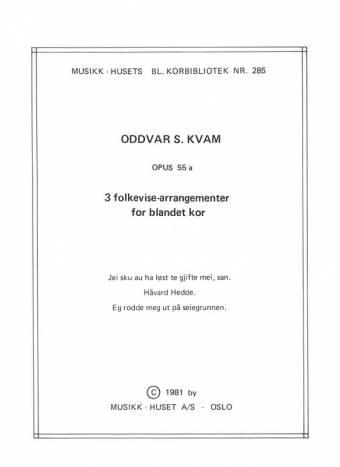 ODDVAR S. KVAM: 3 Folkevise-arrangementer