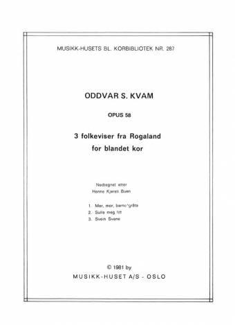 ODDVAR S. KVAM: 3 folkeviser fra Rogaland