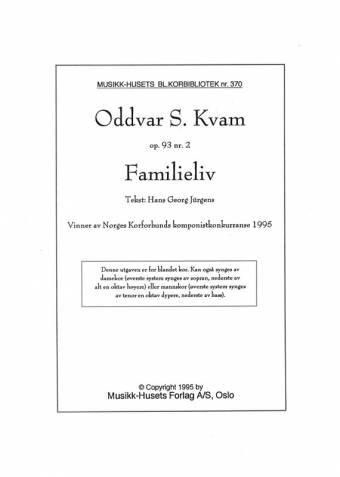 ODDVAR S. KVAM/HANS GEORG JÜRGENS: Familieliv op. 93/2