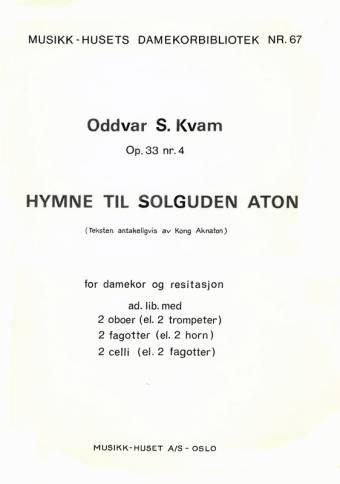 ODDVAR S. KVAM/KONG AKNATON: Hymne til solguden Anton, op. 33 nr. 4