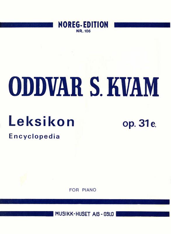 ODDVAR S. KVAM: Leksikon op. 31e