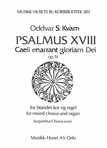 ODDVAR S. KVAM: Pslmus XVIII op. 51