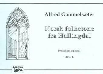 ALFRED GAMMELSÆTER: Norsk folketone fra Hallingdal