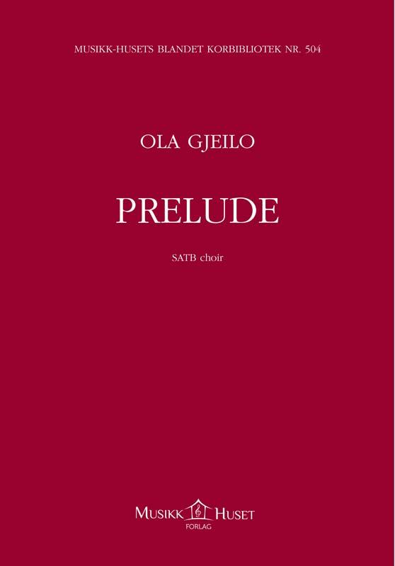 Gjeilo, Ola: PRELUDE SATB