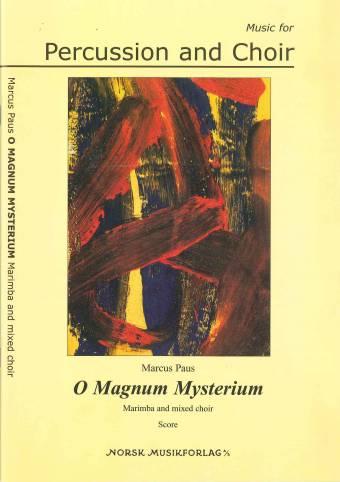 MARCUS PAUS: O Magnum Mysterium