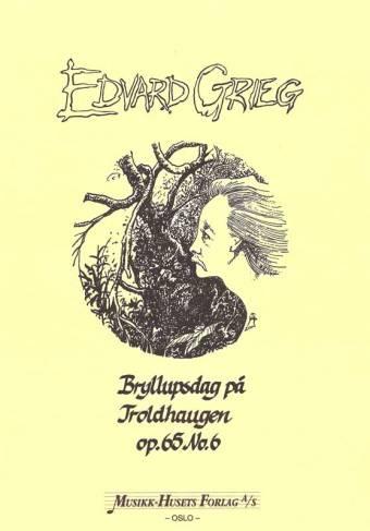 EDVARD GRIEG: Bryllupsdag på Trollhaugen Op. 65 No. 6