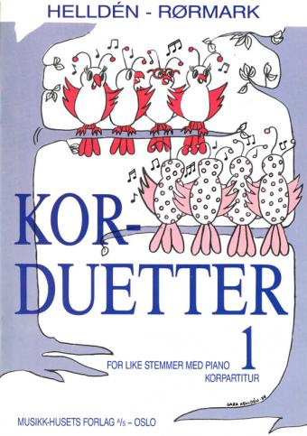 HELLDÉN/RØRMARK: Kor-duetter 1 (korpartitur)