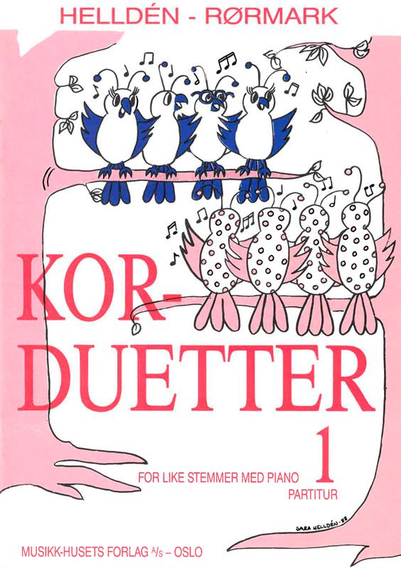 HELLDÉN/RØRMARK: Kor-duetter 1 (Partitur)