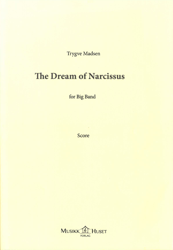 TRYGVE MADSEN: The Dream of Narcissus
