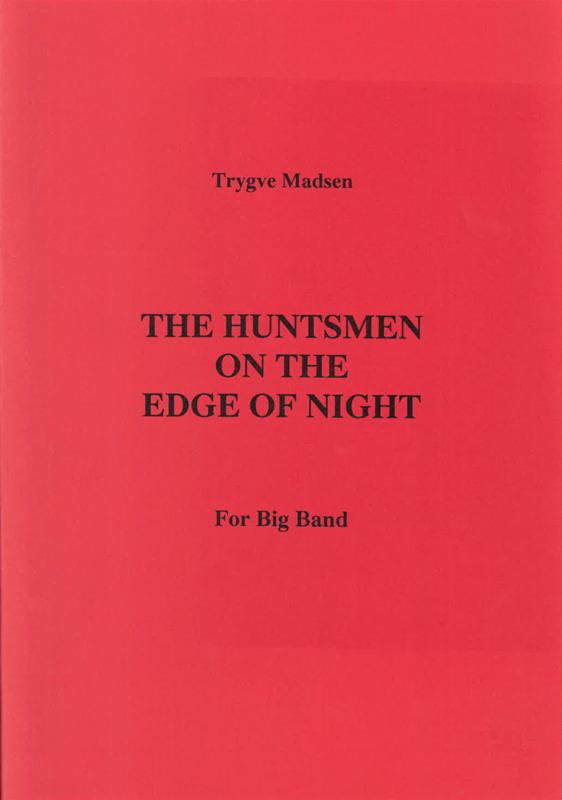 TRYGVE MADSEN: The Huntsmen On The Edge Of Night