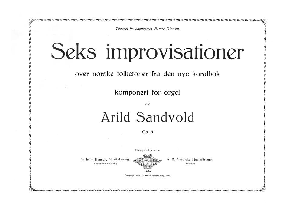 ARILD SANDVOLD: Seks improvisationer