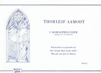 THORLEIF AAMODT: 3 Chorale Preludes