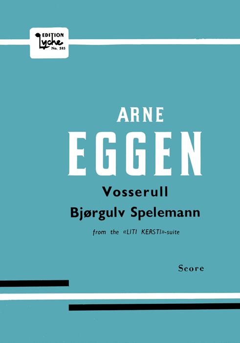 ARNE EGGEN: Vosserull & Bjørgulv Spelemann