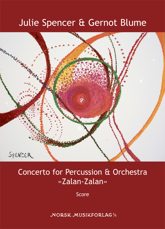 "SPENCER & BLUME: ""Zalan-Zalan"", Concerto for Percussion & Orchestra"