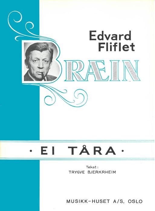 EDVARD FLIFLET BRÆIN: Ei tåra