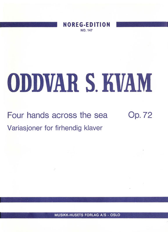 ODDVAR S. KVAM: Four Hands Across the Sea op.72