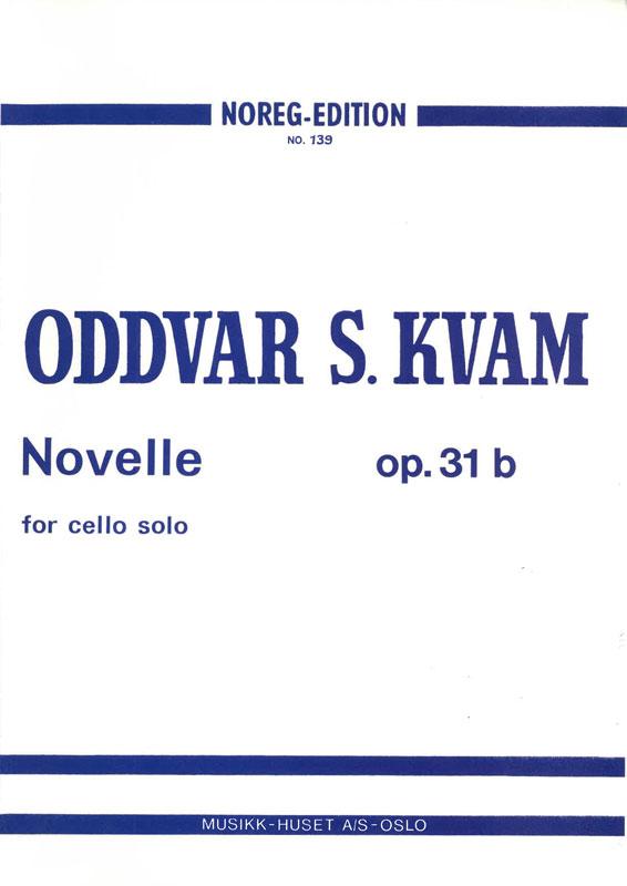 ODDVAR S. KVAM: Novelle op.31b