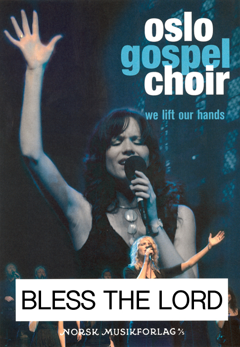 Oslo Gospel Choir - Bless the Lord