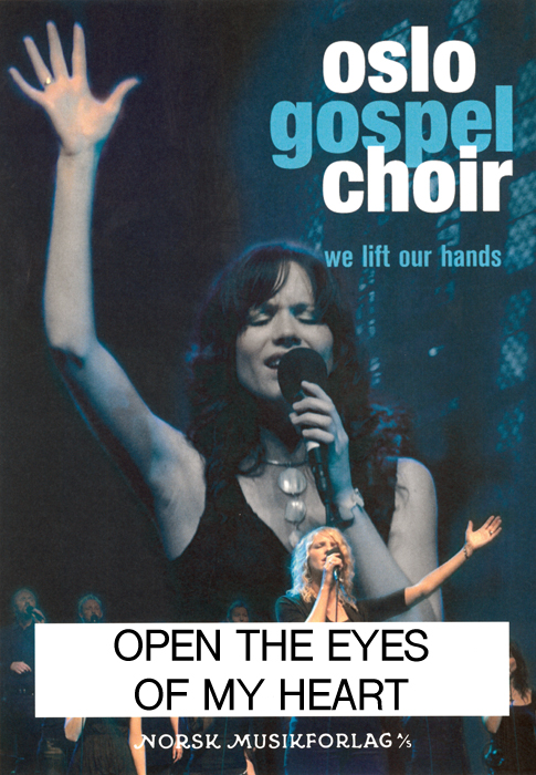 Oslo Gospel Choir - Open the eyes of my heart