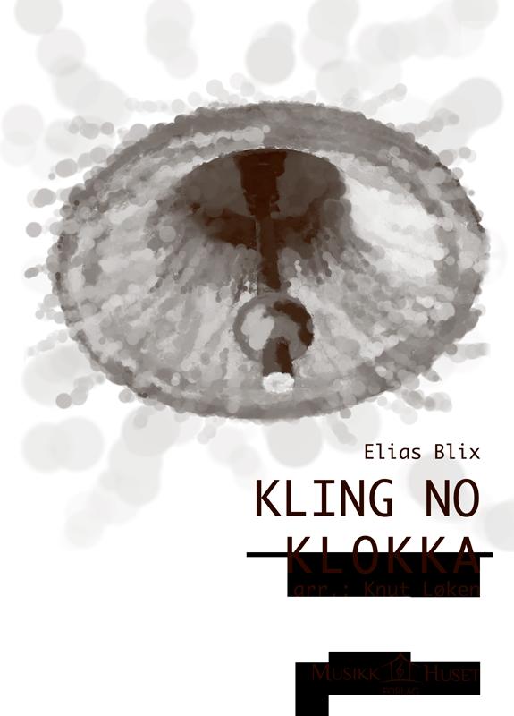 KNUT LØKEN (Arr.): Kling no klokka