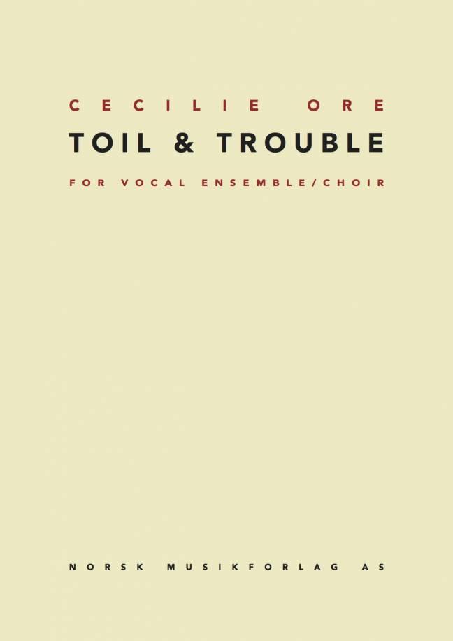 CECILIE ORE: Toil & Trouble