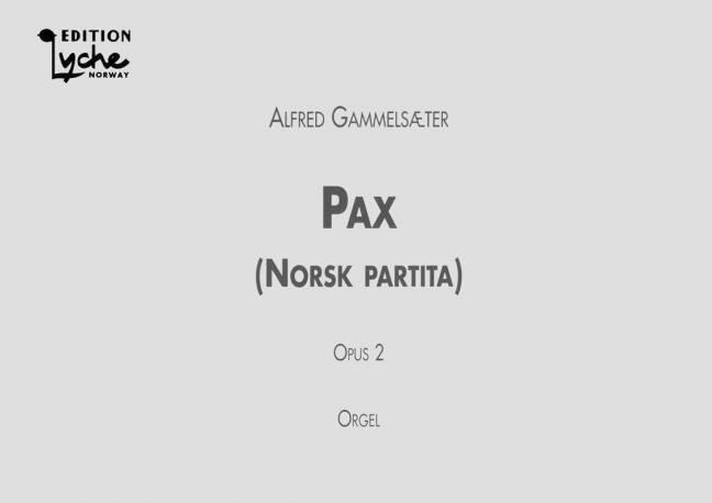 ALFRED GAMMELSÆTER: Pax Op. 2