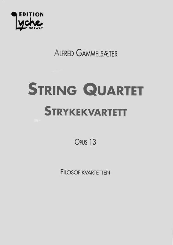 ALFRED GAMMELSÆTER: String Quartet, Filosofikvartetten Op. 13