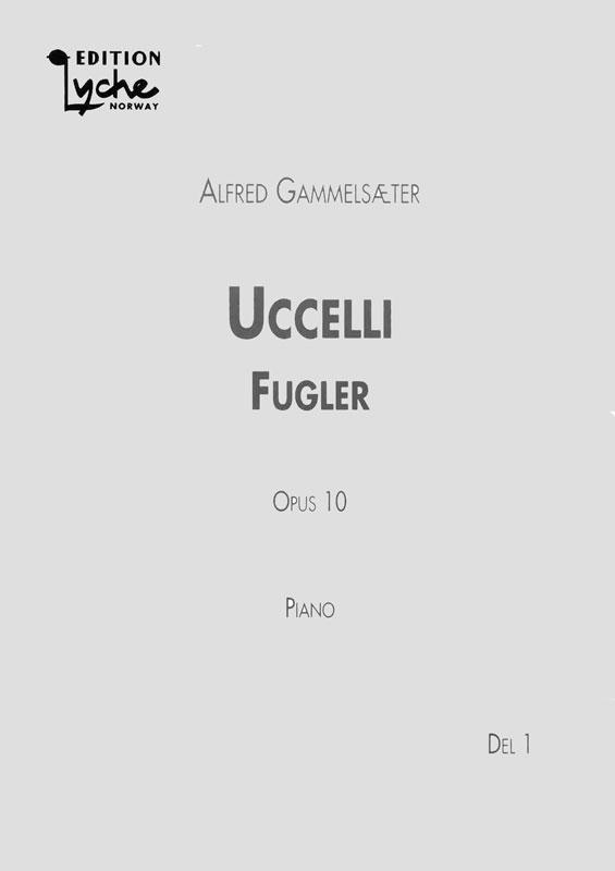 ALFRED GAMMELSÆTER: Uccelli Op. 10