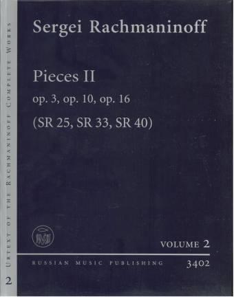 SERGEI RACHMANINOFF: Pieces II, Op.3, Op, 10 og Op. 16