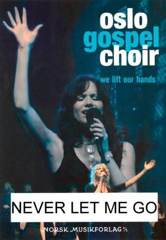 Oslo Gospel Choir - Never Let Me Go