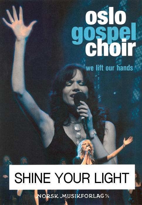 Oslo Gospel Choir - Shine Your Light