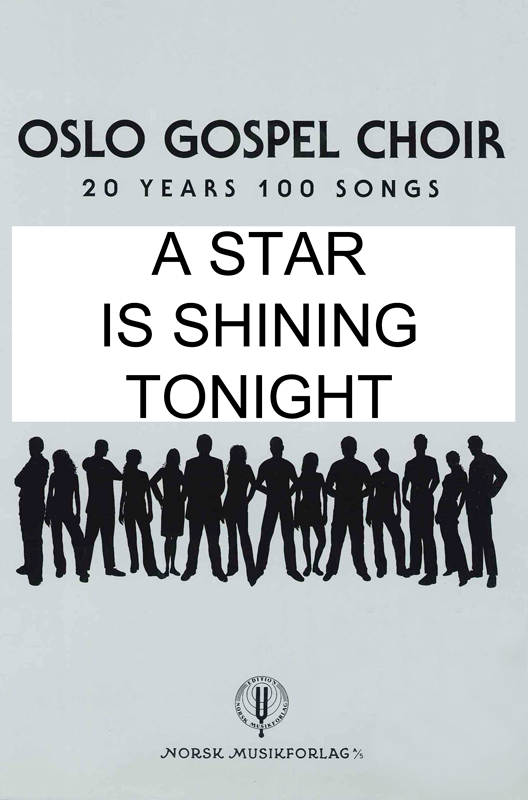 TORE W. AAS: Oslo Gospel Choir - A Star Is Shining Tonight