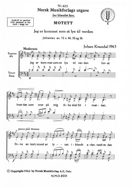 JOHAN KVANDAL: Jeg er kommet som et lys til verden (Tre motetter)
