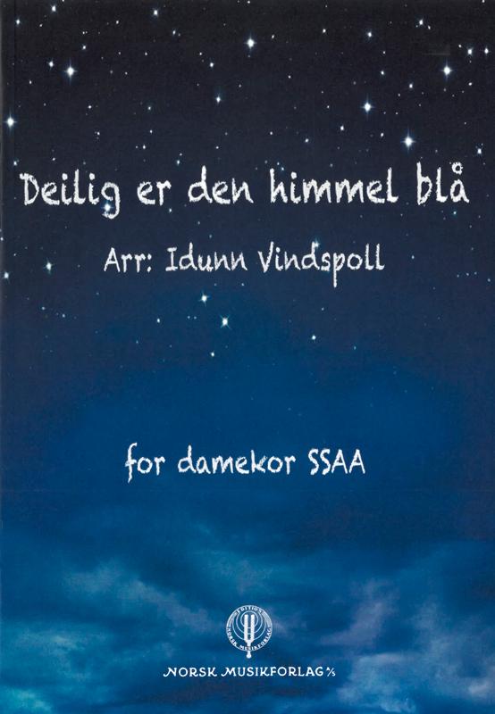 IDUNN VINDSPOLL (arr.): Deilig er den himmel blå