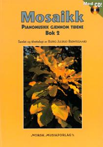 BJØNTEGAARD/ØYE: Mosaikk, Pianomusikk gjennom tidene, bok 2