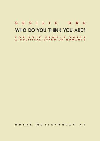 CECILIE ORE: Who do you think you are