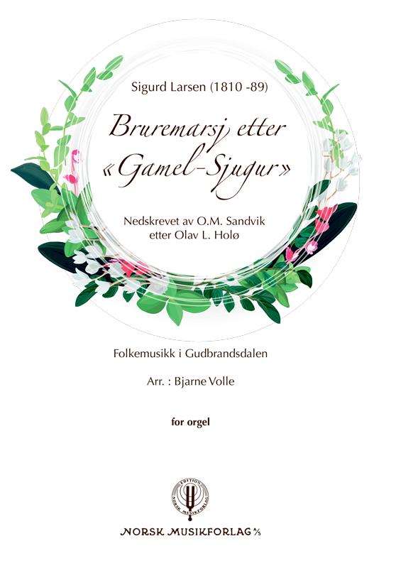 """Bruremarsj etter """"Gamel-Sjugur"""" (orgel)"""
