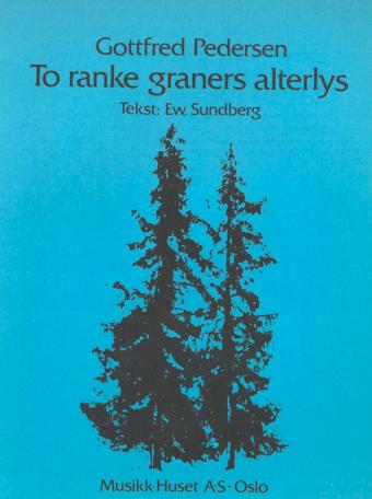 GOTTFRED PEDERSEN: To ranke graners alterlys