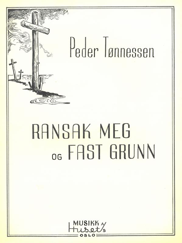 """PEDER TØNNESSEN: """"Ransak meg"""" og """"Fast grunn"""""""