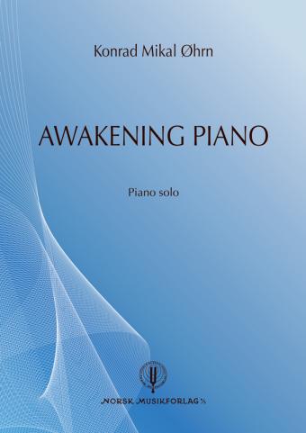 KONRAD M. ØHRN: Awakening Piano
