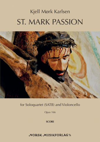 KJELL MØRK KARLSEN: St. Mark Passion