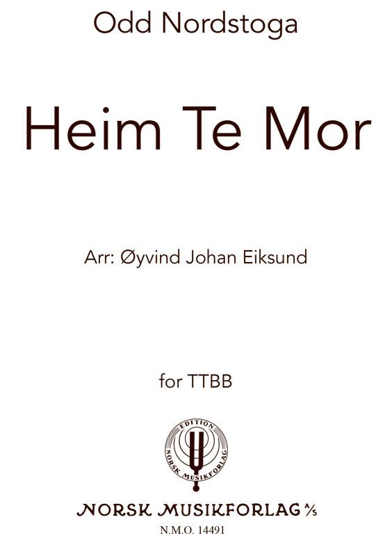 ODD NORDSTOGA: Heim te mor (TTBB)