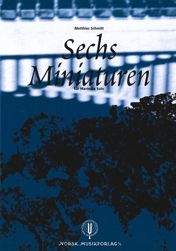 MATTHIAS SCHMITT: Sechs Miniaturen