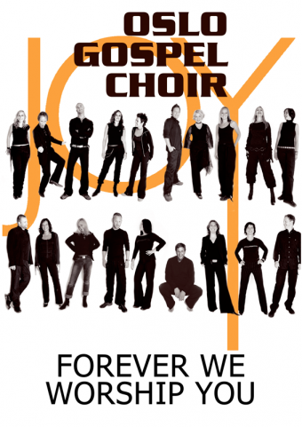 OSLO GOSPEL CHOIR: Forever We Worship You