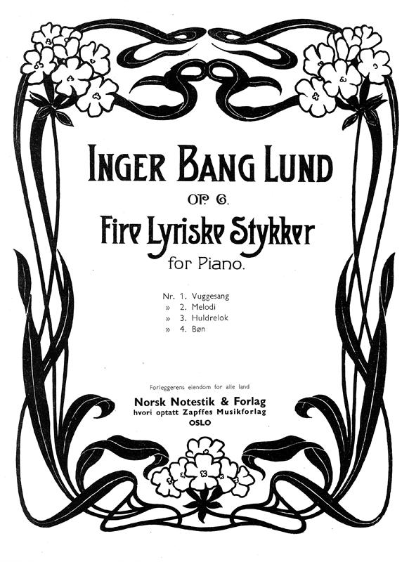 INGER BANG LUND: Fire lyriske stykker, Op. 6