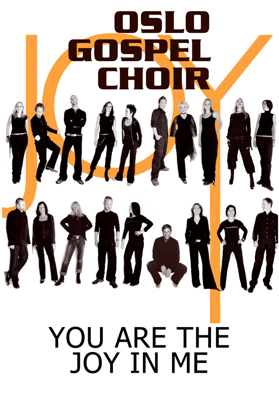 OSLO GOSPEL CHOIR: You Are The Joy In Me