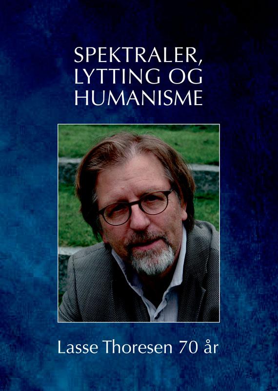 Lasse Thoresen 70 år – Sentraler, lytting og humanisme