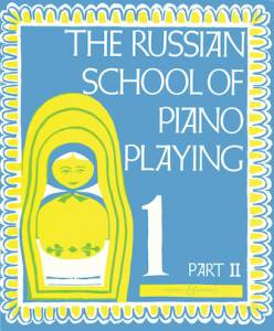 The Russian School of Piano Playing 1 Part 2