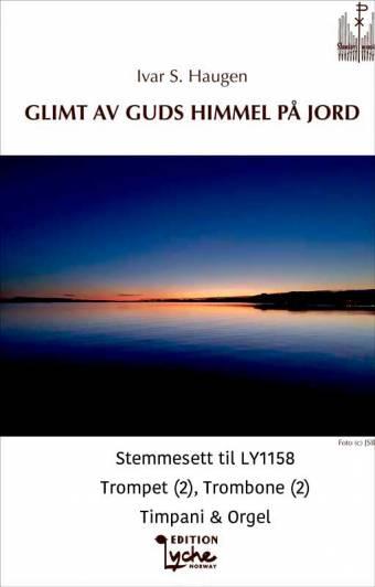 Ivar S. Haugen: Glimt av Guds himmel på jord (SATB)