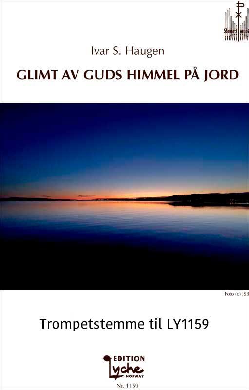 Ivar S. Haugen: Glimt av Guds himmel på jord (Trompetstemme til LY1159)